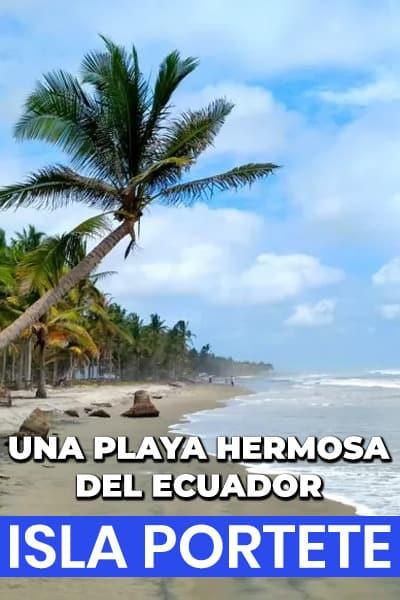 Hermosa playa en el Ecuador: Isla Portete