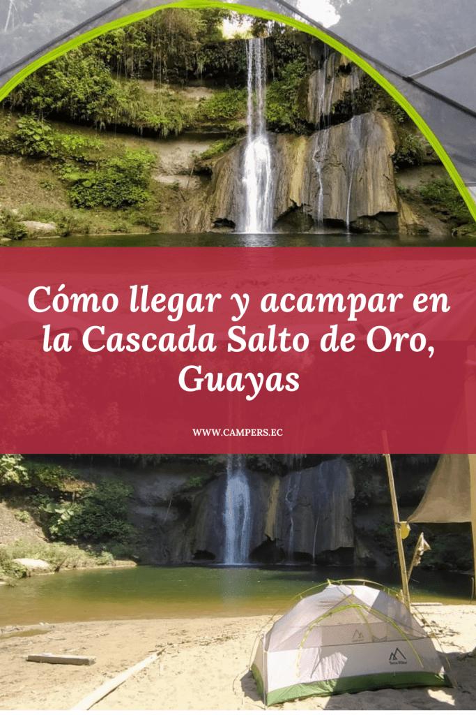 Cómo llegar a Salto de Oro y donde acampar, Pedro Carbo - Guayas